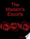 The Madam's Escorts