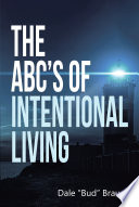The ABC S Of Intentional Living