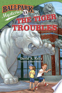 Ballpark Mysteries  11  The Tiger Troubles