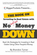 The Book On Investing In Real Estate With No And Low Money Down PDF