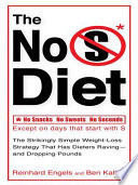 """The No S Diet: The Strikingly Simple Weight-Loss Strategy That Has Dieters Raving-and Dropping Pounds"" by Reinhard Engels, Ben Kallen"