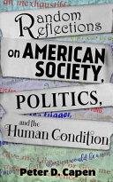 Random Reflections on American Society  Politics  and the Human Condition