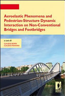 Aeroelastic Phenomena and Pedestrian-structure Dynamic Interaction on Non-conventional Bridges and Footbridges