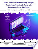 CISM Certified Information Security Manager Practice Exam Questions   Dumps with Explanations Get Certified Today Book