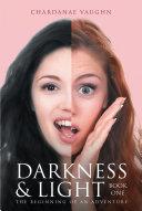 Darkness & Light - Book One