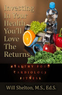 Investing In Your Health… You'll Love The Returns