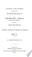 Catalogue of the Specimens Illustrating the Osteology and Dentition of Vertebrated Animals, Recent and Extinct