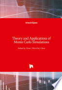 Theory and Applications of Monte Carlo Simulations Book