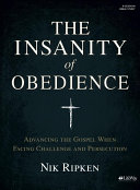 The Insanity of Obedience   Bible Study Book