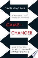 Game Changer Game Theory And The Art Of Transforming Strategic Situations PDF