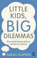 Little Kids, Big Dilemmas