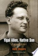 Yigal Allon  Native Son