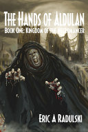 The Hands of Aldulan - Book One: Kingdom of the Necromancer