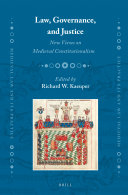 Law, Governance, and Justice: New Views on Medieval Constitutionalism