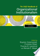 """The SAGE Handbook of Organizational Institutionalism"" by Royston Greenwood, Christine Oliver, Thomas B. Lawrence, Renate E. Meyer"