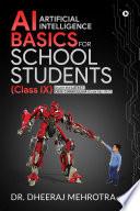 AI - Artificial Intelligence Basics For School Students (Class IX)