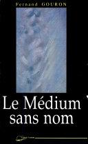 Le médium sans nom