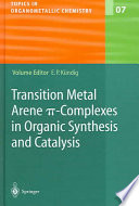 Transition Metal Arene P-Complexes in Organic Synthesis and Catalysis