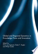 Global and Regional Dynamics in Knowledge Flows and Innovation