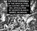 The Four Horsemen of the Apocalypse  Los Cuatro Jinettes del Apocalipsis  Bilingual