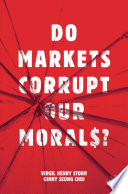 Do Markets Corrupt Our Morals