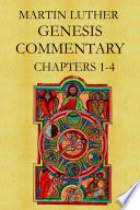 Martin Luther S Commentary On Genesis Chapters 1 4