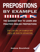 Prepositions By Example The Quickest Way To Learn And Practice English Prepositions Book PDF