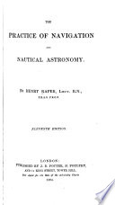 The Practice of Navigation and Nautical Astronomy     Book