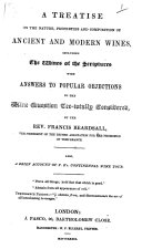 A Treatise on the Nature  Properties and Composition of Ancient and Modern Wines