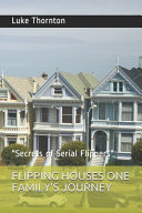 Flipping Houses One Family s Journey Book