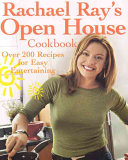 Rachael Ray s Open House Cookbook