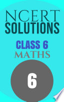 NCERT SOLUTIONS Class 6th Mathematics by MT