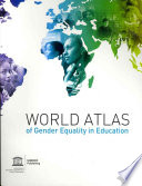 World Atlas of Gender Equality in Education
