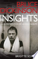 Bruce Dickinson: Insights