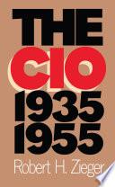 The CIO  1935 1955