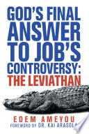 God   s Final Answer to Job   s Controversy  the Leviathan Book