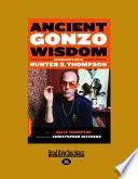 Ancient Gonzo Wisdom Large Print 16pt
