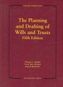The Planning and Drafting of Wills and Trusts