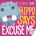 Hippo Says  Excuse Me  Book