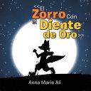 """""""El Zorro Con El Diente De Oro"""""""