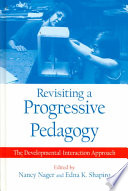 Revisiting a Progressive Pedagogy  : The Developmental-Interaction Approach