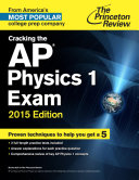 Cracking the AP Physics 1 Exam, 2015 Edition