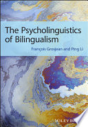 """The Psycholinguistics of Bilingualism"" by François Grosjean, Ping Li"
