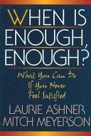 When Is Enough  Enough