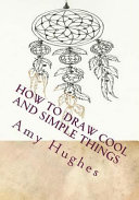 How to Draw Cool and Simple Things