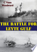 The Battle For Leyte Gulf  Illustrated Edition