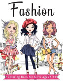Fashion Coloring Book For Girls Ages 8 12