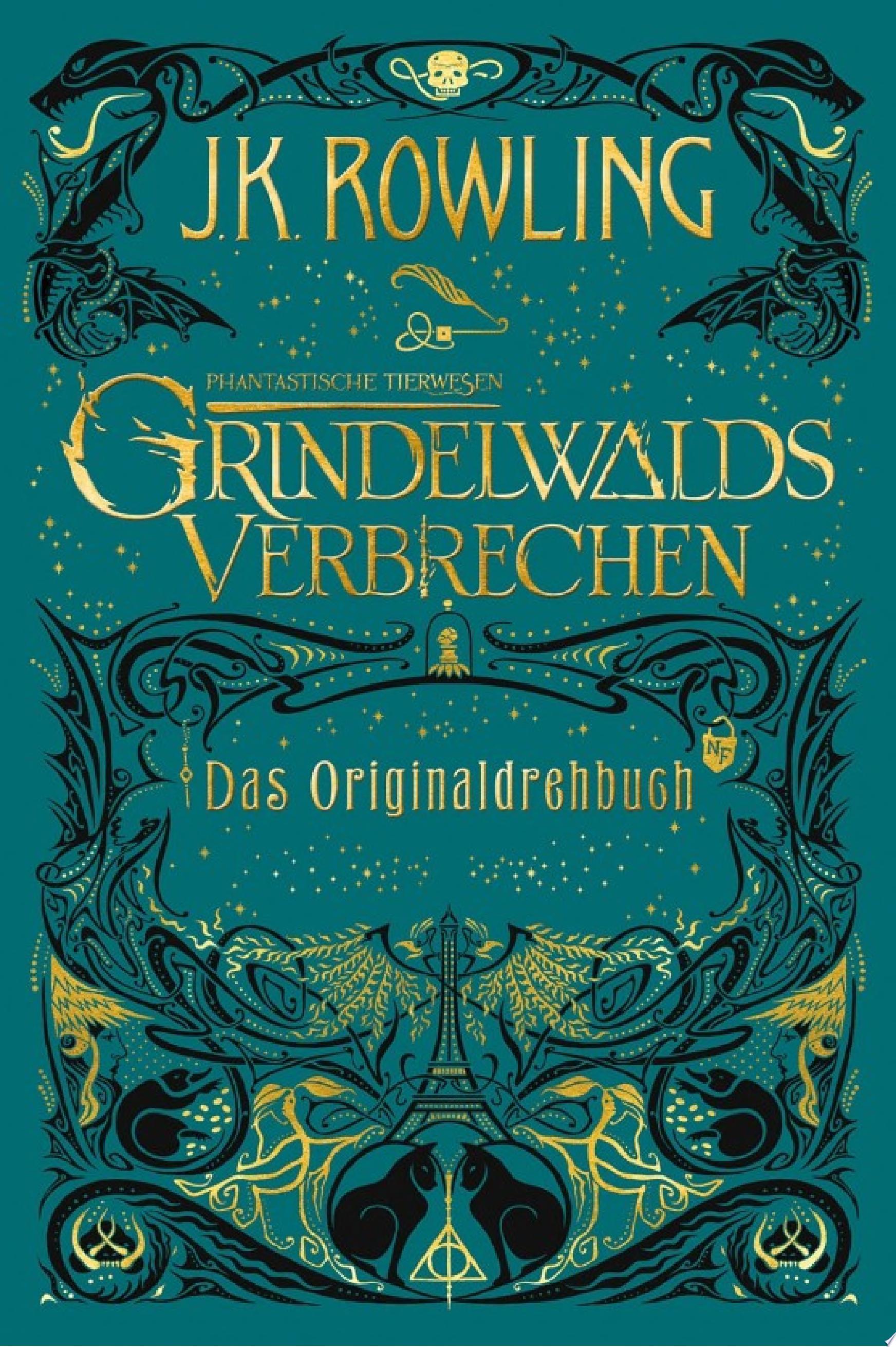 Phantastische Tierwesen  Grindelwalds Verbrechen  Das Originaldrehbuch