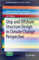 Ship and Offshore Structure Design in Climate Change Perspective