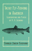 Trout Fly Fishing in America   Illustrations and Plates by H  H  Leonard